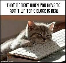 Writer's Block Is Real | Writers Write