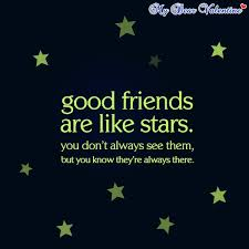 Good friends are like stars | Friendship day quotes, Friends quotes, Best  friend quotes